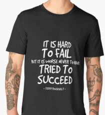 Trying is Succeeding Quote - Teddy Roosevelt Men's Premium T-Shirt