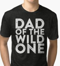 Dad Of The Wild One Tri-blend T-Shirt