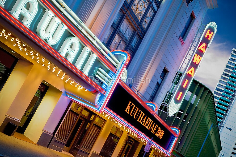 Historic Hawaii Theatre by Rex Maximilian