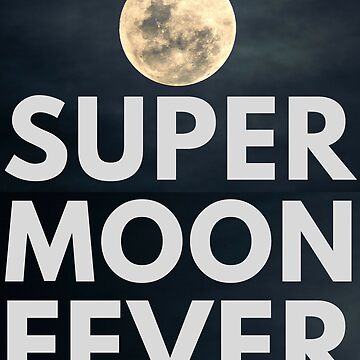 Super Moon Fever Lunar Love (Design Day 30) by TNTs