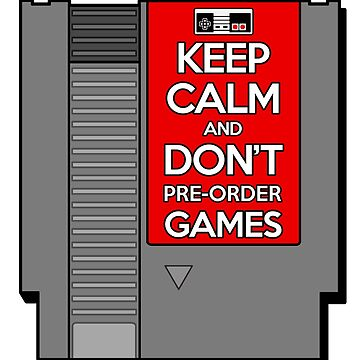 Keep Calm & Dont Pre-Order!  [Roufxis - RB] by RoufXis