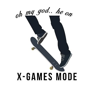 X Games mode vine by savagedesigns