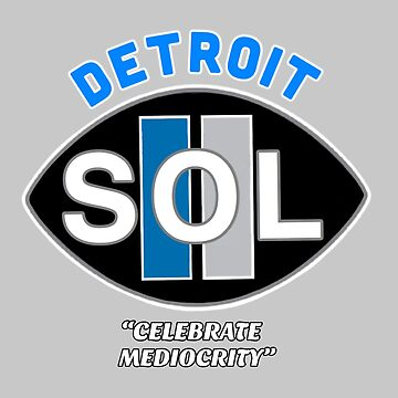 DETROIT-S.O.L. (SAME OLD LIONS) by DRAWGENIUS