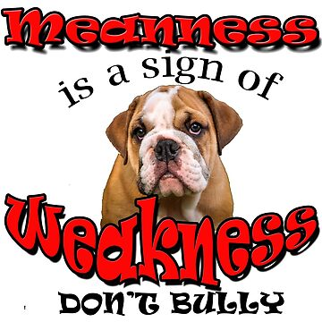 Meanness is weakness by puttogether2000