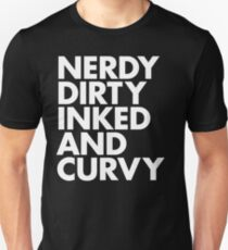 NERDY DIRTY INKED AND CURVY Unisex T-Shirt