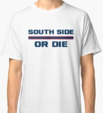 South Side or Die - 83 Nation Classic T-Shirt