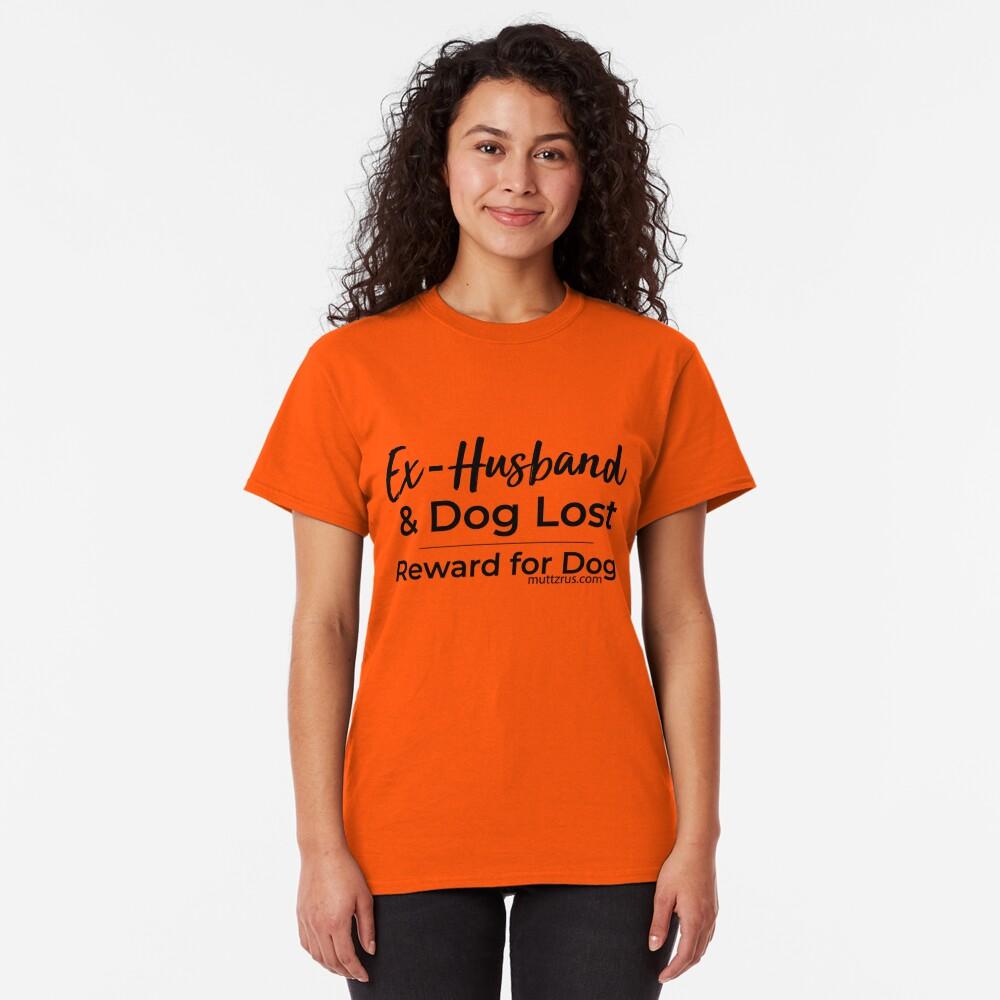 Ex-Husband Lost (Black Text) Classic T-Shirt