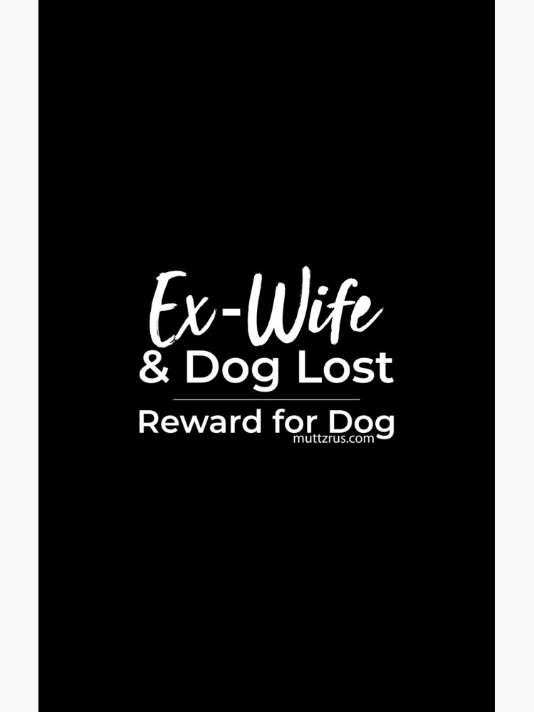 Ex-Wife Lost (White Text) by MuttzRUs