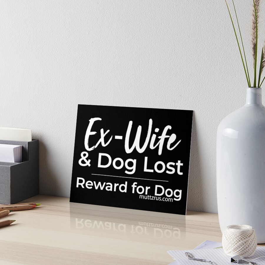 Ex-Wife Lost (White Text) Art Board Print