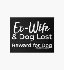 Ex-Wife Lost (White Text) Art Board