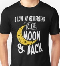 I Love My Girlfriend To The Moon And Back Unisex T-Shirt
