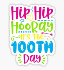 Hip Hip Hooray It's The 100th Day of School Sticker