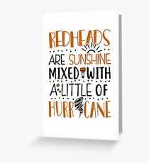 Redheads Are Sunshine Mixed With A Little Of Hurricane Greeting Card