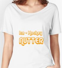 ice hockey nutter Women's Relaxed Fit T-Shirt