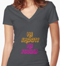 He shoots He scores Women's Fitted V-Neck T-Shirt