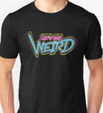 Let's Get Weird (Variant) T-Shirt