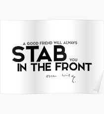 stab you in the front - oscar wilde Poster