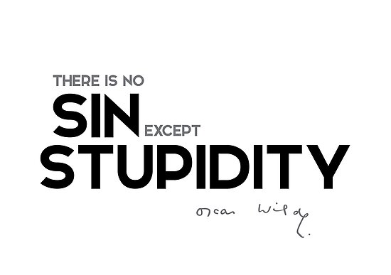 There Is No Sin Except Stupidity Oscar Wilde Posters By Razvandrc