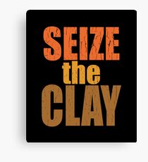 Pottery Funny Design - Seize The Clay Canvas Print