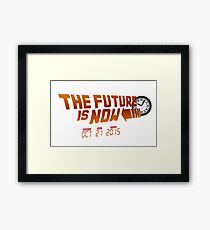 """""""The Future is Now"""" - BTTF Framed Print"""