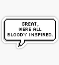 bloody inspired Sticker
