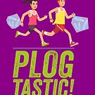 PLOGGING - PLOGTASTIC! 'PICK AND JOG' POLLUTION-BUSTING ECO-FRIENDLY PASTIME FROM SCANDINAVIA by Clifford Hayes