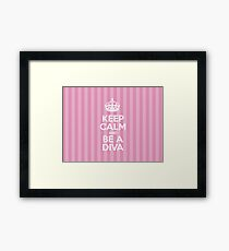 Keep Calm and Be a Diva - Pink Stripes Framed Print