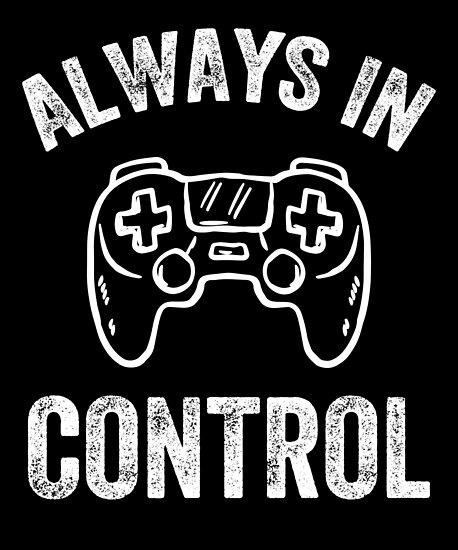 Always in control - funny gamer by alexmichel