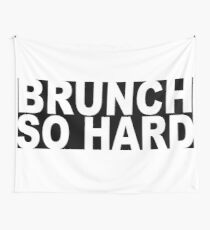 Brunch So Hard Wall Tapestry