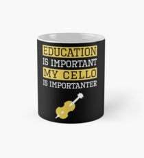 Education is Important Cello Is Importanter Musician Gift Mug