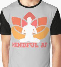 mindful af Graphic T-Shirt