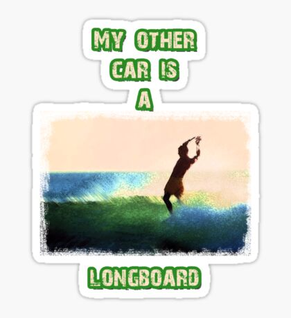 My other car is a longboard Sticker