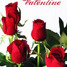 ~ red roses for my valentine ~ by Adriana Glackin