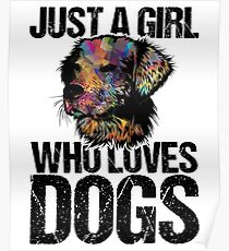 Just A Girl Who Loves Dogs Tshirt Poster