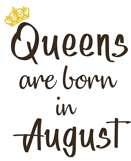 Queens Are Born In August T Shirt Birthday For Women Girl Best Trending