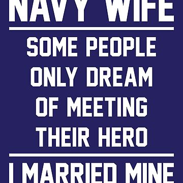 Navy Wife Married A Hero - White by anthonymzubia