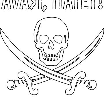 Avast Matey Pirate Jolly Roger by WarlordApparel