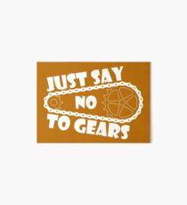 Just Say No To Gears Art Board