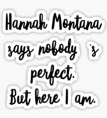 Hannah Montana says nobody's perfect. But here I am. - Jin, BTS Sticker