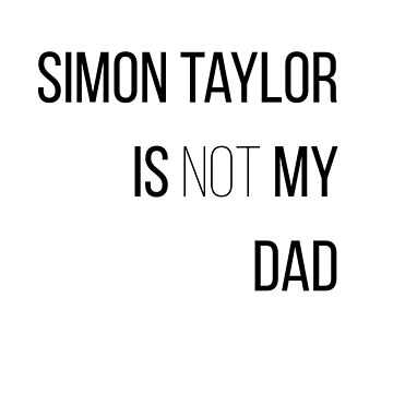 Simon Taylor is Not My Dad by MrSimonTaylor
