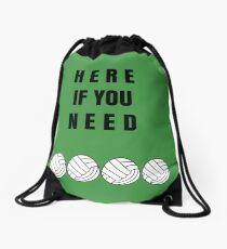 Here If You Need GREEN Drawstring Bag