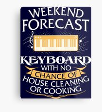 Weekend Forecast Keyboard With No Chance Of House Cleaning Or Cooking Metal Print