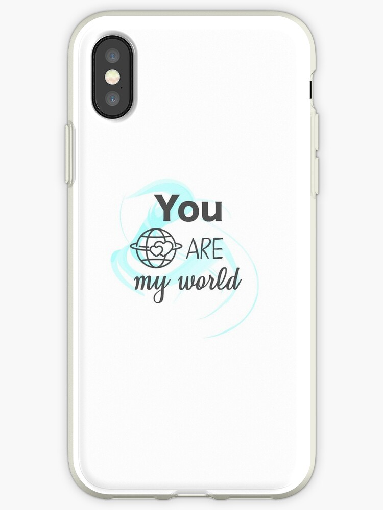 You Are My World Iphone Cases Covers By Vanessavolk Redbubble