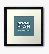 Dental Plan! Framed Print