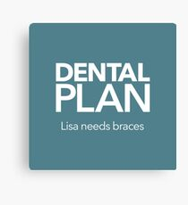 Dental Plan! Canvas Print