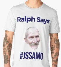 Ralph Says - #JSSAMO - The Original Hashtag of #RalphSaysThings Men's Premium T-Shirt