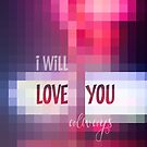 Love You Always Mosaic Stained Glass Geometric by Beverly Claire Kaiya
