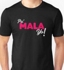 PA' MALA YO - DISEÑO OT2017 Unisex T-Shirt
