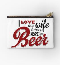 I Love my Wife Even More than Beer Studio Pouch