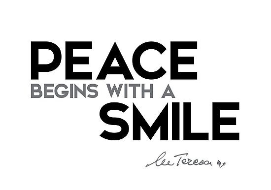 peace, smile - mother teresa by razvandrc